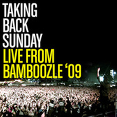 Play & Download Live From Bamboozle 2009 by Taking Back Sunday | Napster