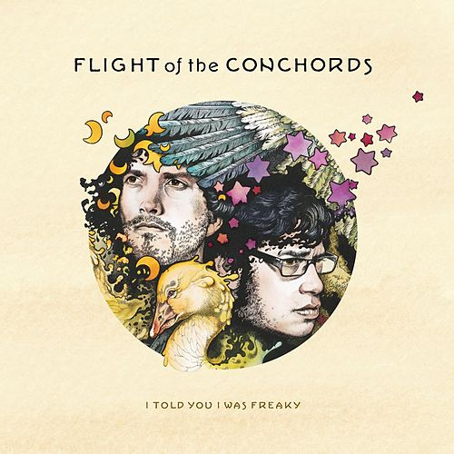 Play & Download I Told You I Was Freaky by Flight Of The Conchords | Napster