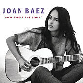 How Sweet The Sound by Joan Baez