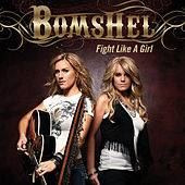Play & Download Fight Like A Girl by Bomshel | Napster