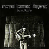 The MBF Love LP by Michael Bernard Fitzgerald
