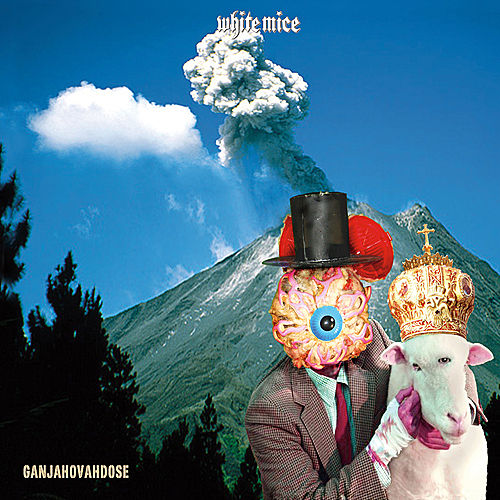 Play & Download Ganjahovahdose by The White Mice | Napster