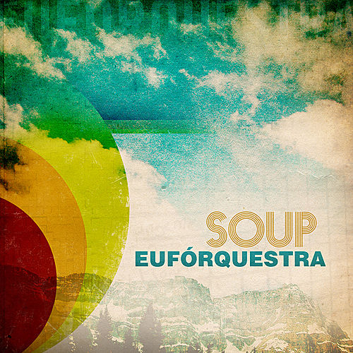Soup by Euforquestra