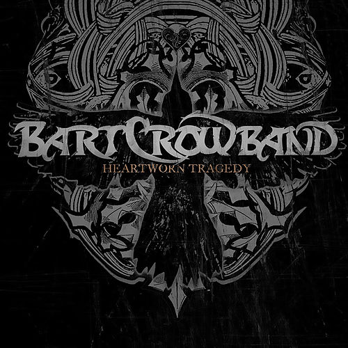 Heartworn Tragedy by Bart Crow Band