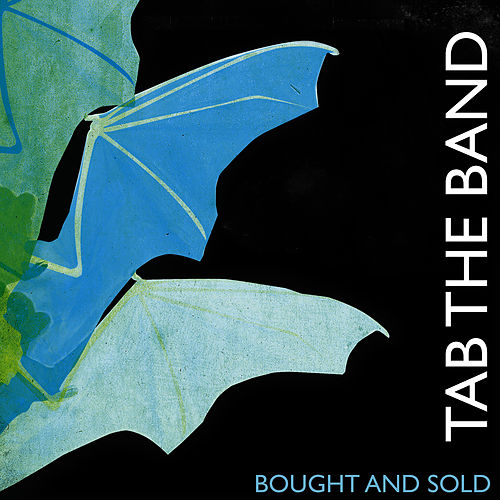 Bought And Sold by TAB The Band