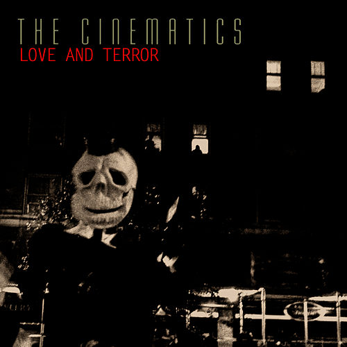 Love and Terror by The Cinematics