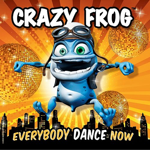 Play & Download Everybody Dance Now by Crazy Frog | Napster