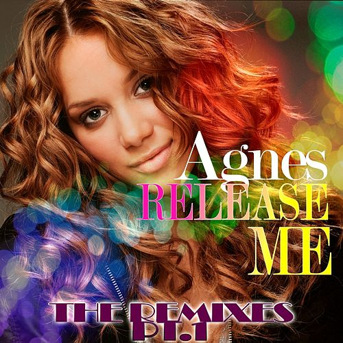 Release Me Remixes PT.1 by Agnes