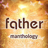 Play & Download Manthology by Father | Napster