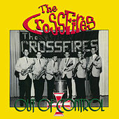 Play & Download Out of Control by The Crossfires | Napster