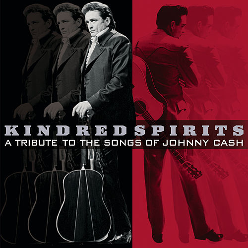 Kindred Spirits: Tribute To Songs Of Johnny Cash by Various Artists