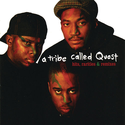 Play & Download Hits, Rarities & Remixes by A Tribe Called Quest | Napster
