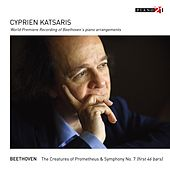 Play & Download Beethoven: The Creatures of Prometheus, Symphony No. 7 by Cyprien Katsaris | Napster