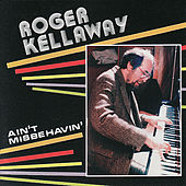 Play & Download Ain't Misbehavin' by Roger Kellaway | Napster
