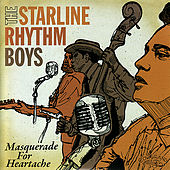 Play & Download Masquerade for Heartache by The Starline Rhythm Boys | Napster