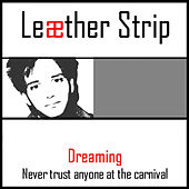 Play & Download Dreaming by Leather Strip | Napster