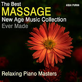 The Best Massage New Age Music Collection Ever Made, for Spa Relaxation, Yoga, Meditation and Stress Relief. by Relaxing Piano Masters