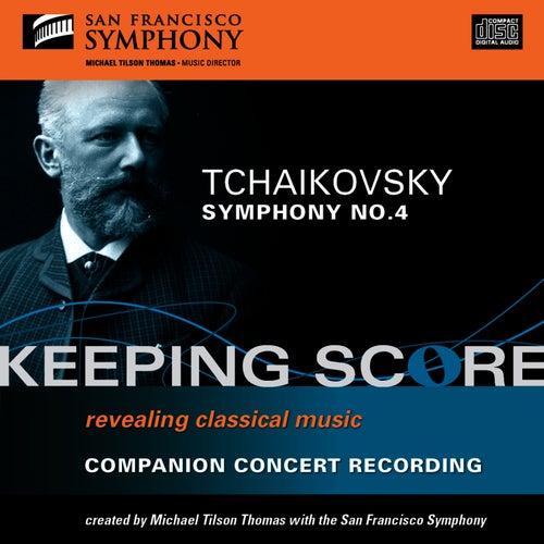 Play & Download Tchaikovsky: Symphony No. 4 by San Francisco Symphony | Napster