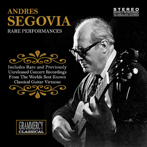 Play & Download Rare Performances by Andres Segovia | Napster