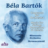 Bartók: Concerto For Orchestra; Music For Strings, Percussion And Celesta by Stanislaw Skrowaczewski