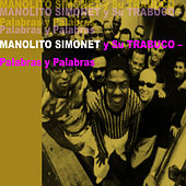Play & Download Palabras y Palabras by Manolito Simonet Y Su Trabuco | Napster