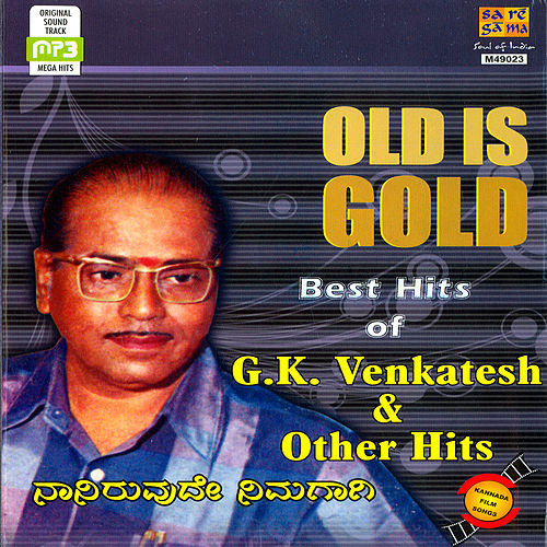 Play & Download Old Is Gold :Best Hits Of G.K.Venkatesh & Other Hits by Various Artists | Napster