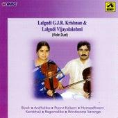 Play & Download Lalgudi G.J.R.Krishnan & Vijayalakshmi-Violin(Due) by Lalgudi Gjr Krishnan | Napster