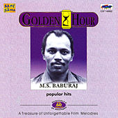 Play & Download M.S.Baburaj : Popular Hits (Golden Hour) by Various Artists | Napster