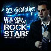 DJs Are The New Rock Stars-Live Mashup Mix by DJ Godfather