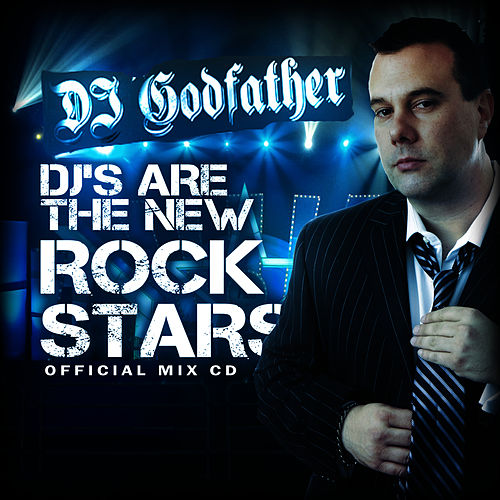 Play & Download DJs Are The New Rock Stars-Live Mashup Mix by DJ Godfather | Napster