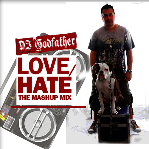 Play & Download Love-Hate The Mashup Mix by DJ Godfather | Napster