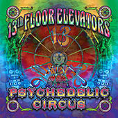 Play & Download Psychedelic Circus by 13th Floor Elevators | Napster