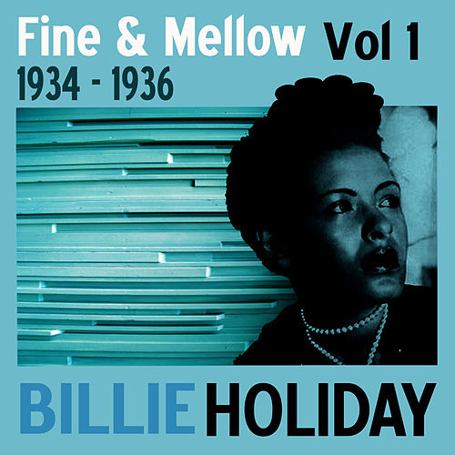 Fine And Mellow Vol. 1: 1934-1936 by Billie Holiday