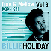 Play & Download Fine And Mellow Vol. 3: 1939-1941 by Various Artists | Napster