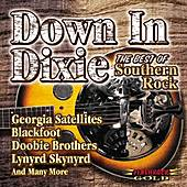 Play & Download Down In Dixie: Best Of Southern Rock by Various Artists | Napster