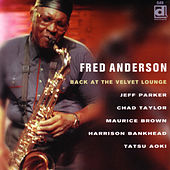 Play & Download Back At The Velvet Lounge by Fred Anderson | Napster