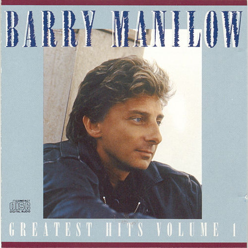 Greatest Hits Volume I by Barry Manilow