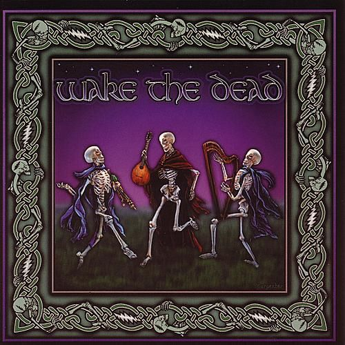 Play & Download Wake The Dead: A Celtic Celebration... by Wake The Dead | Napster