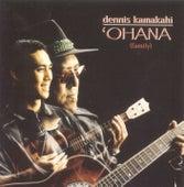 Play & Download `Ohana by Dennis Kamakahi | Napster