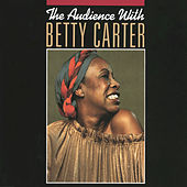 The Audience With Betty Carter by Betty Carter