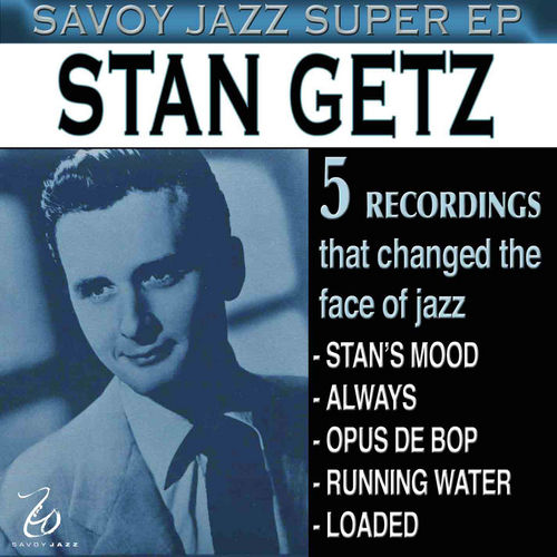 Play & Download Savoy Jazz Super EP: Stan Getz by Stan Getz | Napster
