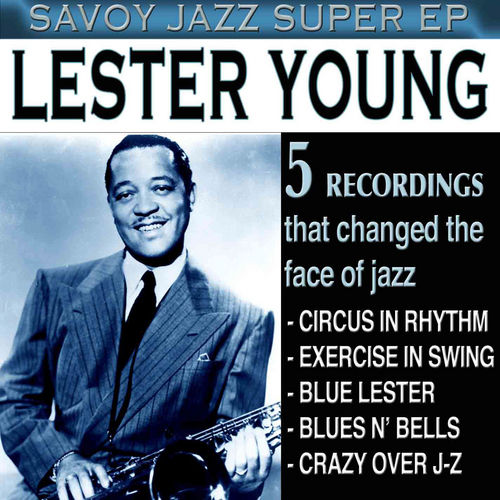 Play & Download Savoy Jazz Super EP: Lester Young by Lester Young | Napster