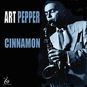Play & Download Cinnamon by Art Pepper | Napster