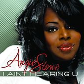 Play & Download I Ain't Hearin' U by Angie Stone | Napster