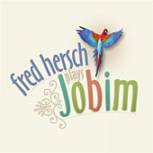 Fred Hersch Plays Jobim by Fred Hersch