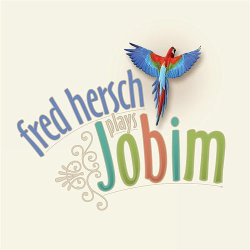Play & Download Fred Hersch Plays Jobim by Fred Hersch | Napster