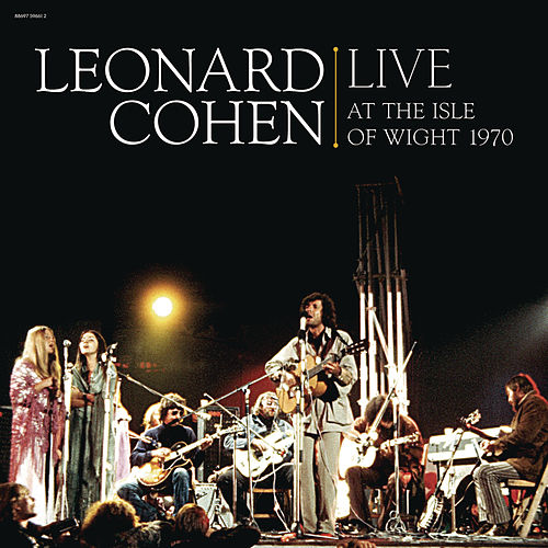 Play & Download Live At The Isle Of Wight 1970 by Leonard Cohen | Napster