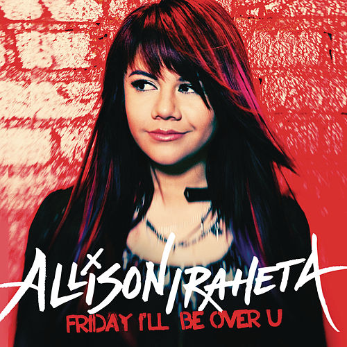 Play & Download Friday I'll Be Over U by Allison Iraheta | Napster