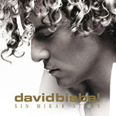Play & Download Sin Mirar Atras by David Bisbal | Napster