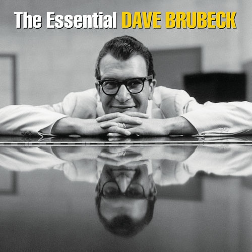 The Essential Dave Brubeck by Dave Brubeck